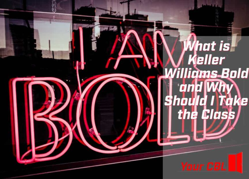 What is Keller Williams Bold and Why Should I Take the Class